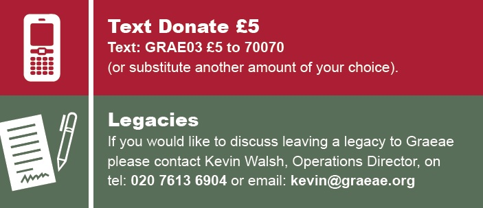 To support Graeae by donating £2 text: GRAE03 £2 to 70070 via JustTextGiving by Vodafone. If you would like to discuss leaving a legacy, please contact kevin@graeae.org or call 020 7613 6904
