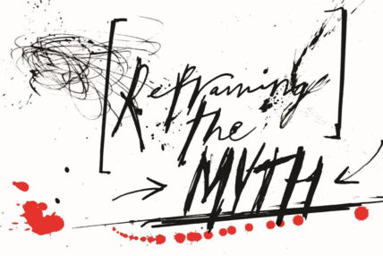 Image of text saying 'Reframing the Myth'