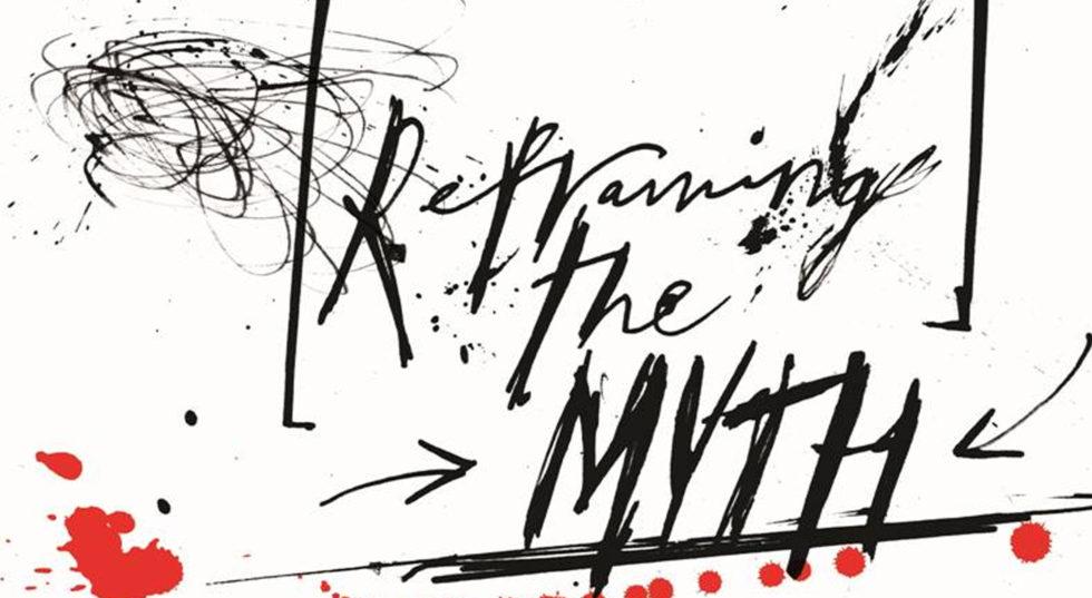 Image of text saying 'Reframing the Myth'