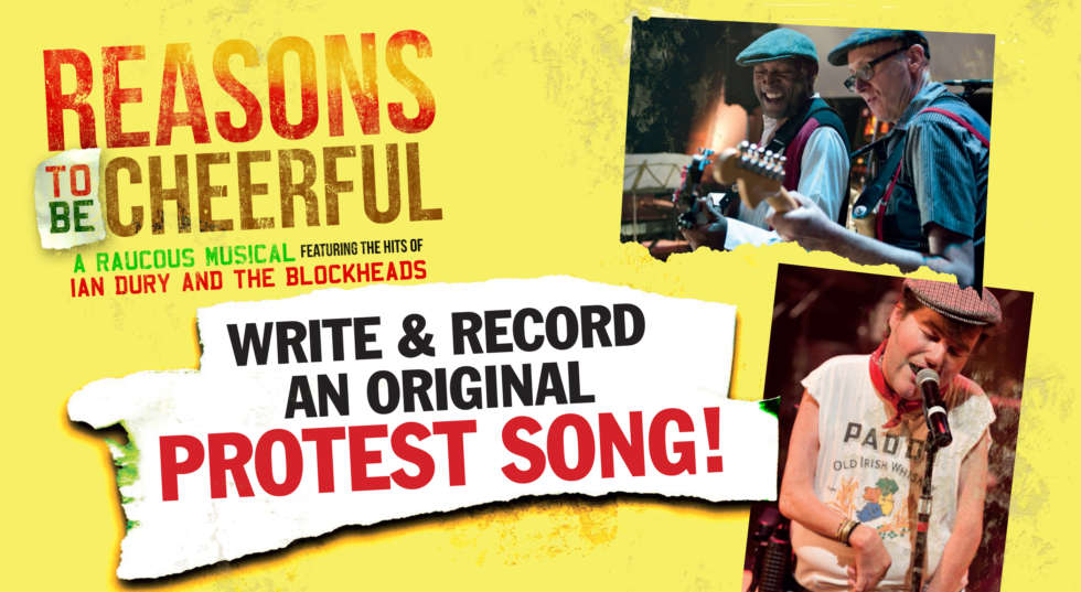 Reasons to be Cheerful - write and record an original protest song!
