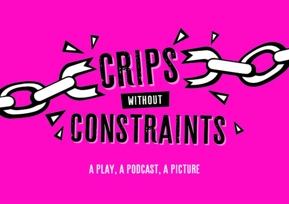 Graeae and Jack Thorne present Crips without Constraints