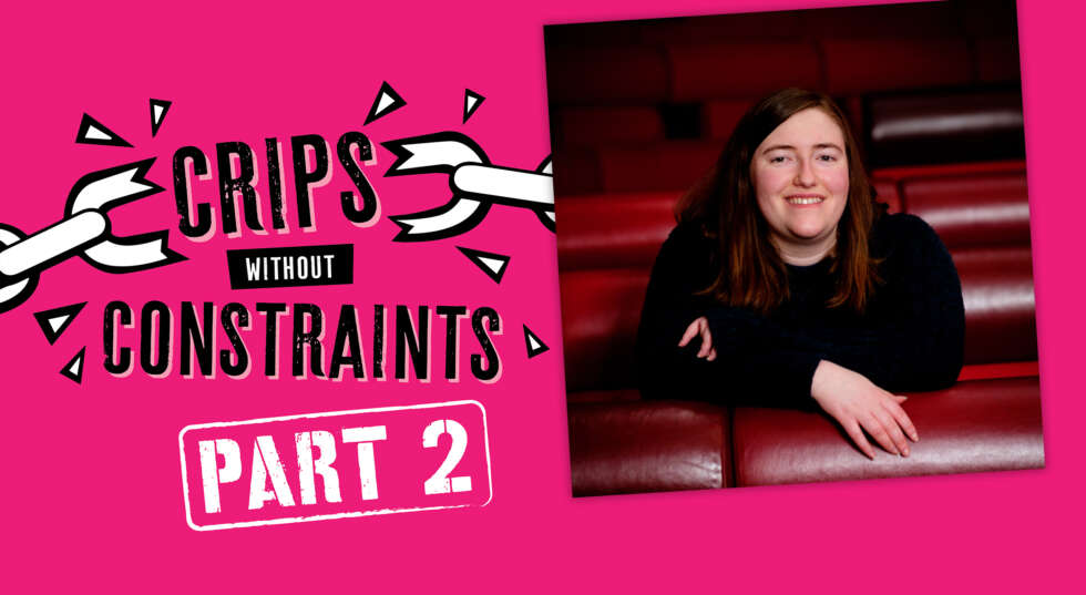 A photo which shows Kellan Frankland, sitting in a theatre smiling and looking straight to camera. Next to her, the Crips without Constraints part 2 logo is shown